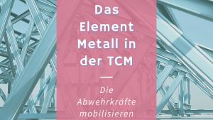 Das Element Metall in der TCM – Die Abwehr