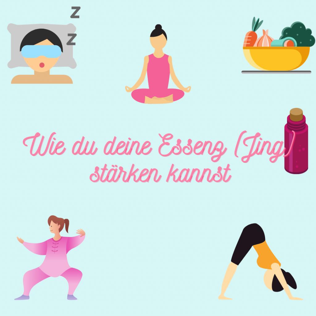 Die Essenz (JIng) kann durch ausreichenden Schlaf, Entspannung, gesundes Essen, ein ausgewogenes Leben und körperliche Betätigung gestärkt werden.