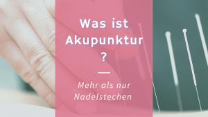 Was ist Akupunktur?